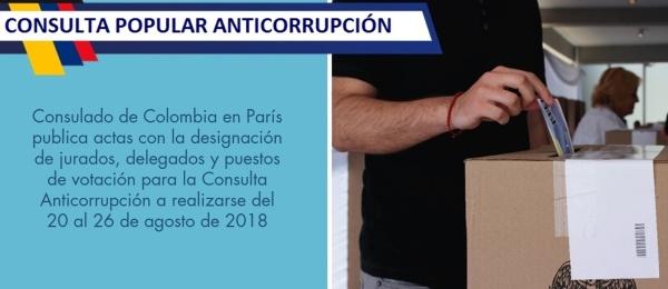 Consulado de Colombia en París publica actas con la designación de jurados, delegados y puestos de votación para la Consulta Anticorrupción a realizarse del 20 al 26 de agosto de 2018
