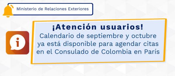 ¡Atención usuarios! Calendario de septiembre y octubre ya está disponible para agendar citas en el Consulado de Colombia en París