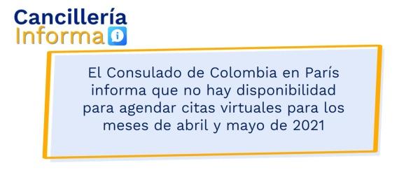 El Consulado de Colombia en París informa que no hay disponibilidad para agendar citas virtuales para los meses de abril y mayo de 2021