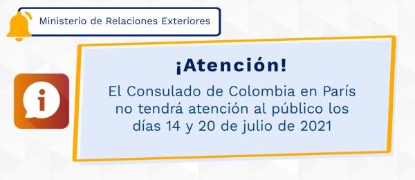 El Consulado de Colombia en París no tendrá atención al público los días 14 y 20 de julio de 2021